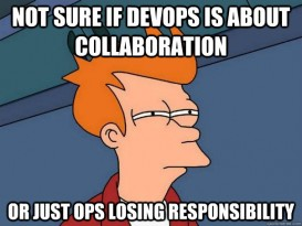 Not sure if DevOps is about collaboration